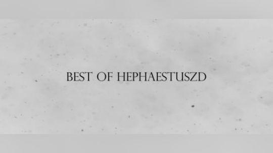 Best of hEphaestusZd 2018